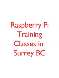 Raspberry Pi Training Classes in Surrey BC